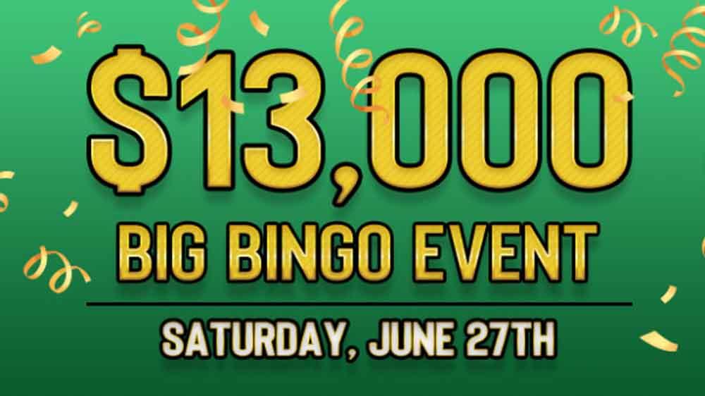 $13.000 big bingo event