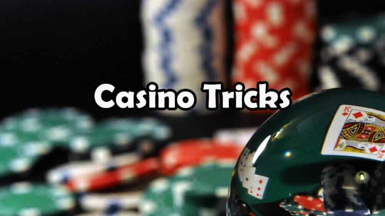 How Casino Tricks Help You Lose Money