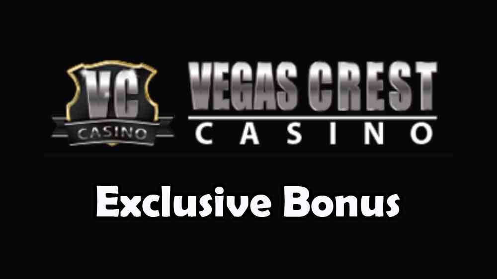 exclusive vegas crest casino welcome bonus